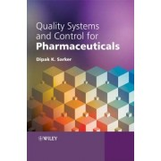 Quality Systems and Controls for Pharmaceuticals by Dipak Kumar Sarker