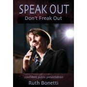 Speak Out - Don't Freak Out by Ruth Bonetti
