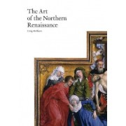 The Art of the Northern Renaissance by Craig Harbison