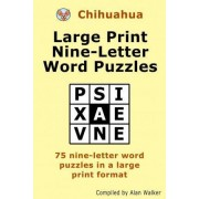 Chihuahua Large Print Nine-Letter Word Puzzles by Alan Walker