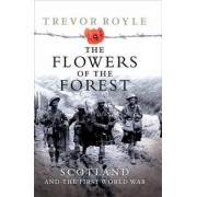 The Flowers of the Forest by Trevor Royle