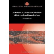 Principles of the Institutional Law of International Organizations by C. F. Amerasinghe
