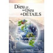Dieu Est Un Dieu de Details: Tous Les Details Comptent Pour Jehovah