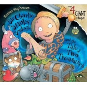 Sir Charlie Stinky Socks and the Tale of Two Treasures by Kristina Stephenson