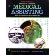 Workbook for Blesi/Wise/Kelly-Arney's Medical Assisting Adminitrative and Clinical Competencies, 7th by Michelle Blesi