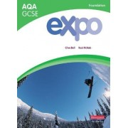 Expo AQA GCSE French Foundation Student Book by Clive Bell