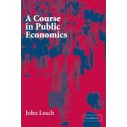 A Course in Public Economics by John Leach