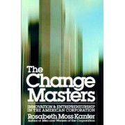 The Change Masters by Rosabeth Moss Kanter