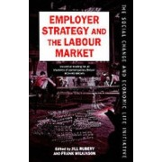 Employer Strategy and the Labour Market by Jill Rubery