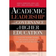 Academic Leadership and Governance of Higher Education by Robert M. Hendrickson