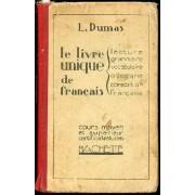 Le Livre Unique De Francais : Lecture, Grammaire, Vocabulaire, Orthographe, Composition Francaise. Cours Moyen Et Superieur, Certificat D'etudes.