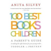 100 Best Books for Children by Anita Silvey