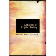 A History of English Poetry by William John Courthope