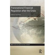 Transnational Financial Regulation after the Crisis by Tony Porter