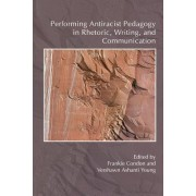 Performing Antiracist Pedagogy in Rhetoric, Writing, and Communication