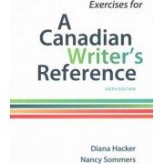 Exercises for a Canadian Writer's Reference by University Diana Hacker