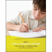 First Language Lessons for the Well Trained Mind by Jessie Wise
