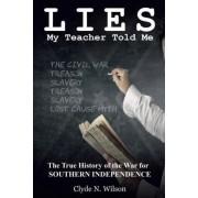 Lies My Teacher Told Me by Clyde N Wilson