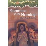 Magic Tree House 3 - Mummies In The Morning by Mary Pope Osborne