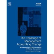 The Challenge of Management Accounting Change by John Burns
