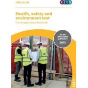 Health, Safety and Environment Test for Managers and Professionals: GT 200/15 by CITB