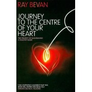 Journey to the Centre of Your Heart by Ray Bevan