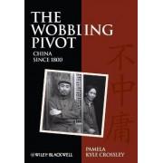 The Wobbling Pivot, China Since 1800 by Pamela Crossley