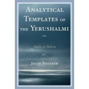 Analytical Templates of the Yerushalmi by Jacob Neusner