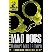Mad Dogs: Book 8 by Robert Muchamore