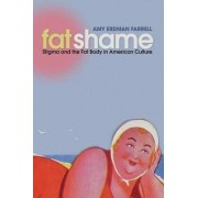 Fat Shame by Amy Erdman Farrell