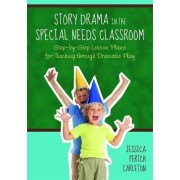 Story Drama in the Special Needs Classroom by Jessica Perich Carleton