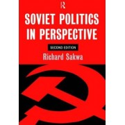 Soviet Politics by Richard Sakwa