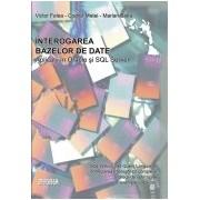 Interogarea bazelor de date. Aplicatii in Oracle si SQL Server.