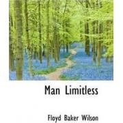 Man Limitless by Floyd Baker Wilson