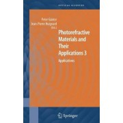 Photorefractive Materials and Their Applications: v. 3 by Peter G