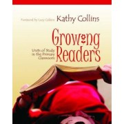 Growing Readers by Kathy Collins