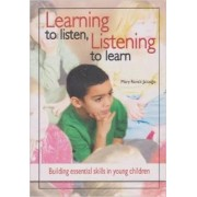 Learning to Listen, Listening to Learn by Mary Renck Jalongo