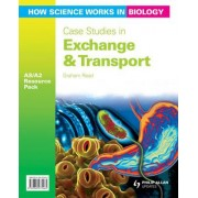 How Science Works in Biology AS/A2 Teacher Resource Pack: Case Studies in Exchange & Transport by Graham Read