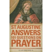 St. Augustine Answers 101 Questions on Prayer by Augustine