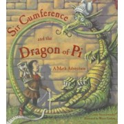 Sir Cumference and the Dragon of Pi by Creator Cindy Neuschwander