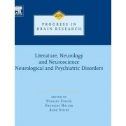 Literature, Neurology, and Neuroscience: Neurological and Psychiatric Disorders by Stanley Finger