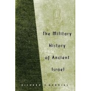 The Military History of Ancient Israel by Professor Richard A. Gabriel