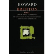 Brenton Plays: Christie in Love; The Churchill Play; Weapons of Happiness; Epsom Downs; Sore Throats; Magnificence v.1 by Howard Brenton