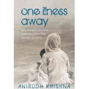 One Illness Away by Anirudh Krishna
