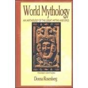 World Mythology by Donna Andrea Rosenberg