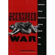 The Censored War by Jr. George H. Roeder