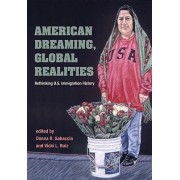 American Dreaming, Global Realities by Donna R. Gabaccia