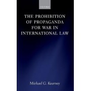 The Prohibition of Propaganda for War in International Law by Michael G. Kearney