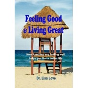 Feeling Good & Living Great by Dr Lisa Love