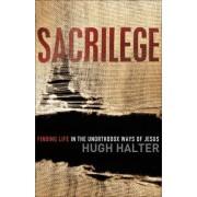 Sacrilege by Hugh Halter